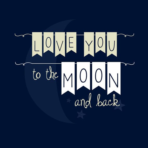 Love you to the Moon and Back Printable by lettersbyashclaire, $6.00
