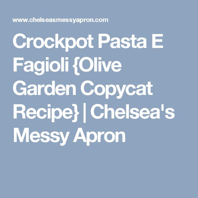 Crockpot Pasta E Fagioli {Olive Garden Copycat Recipe} | Chelsea's Messy Apron