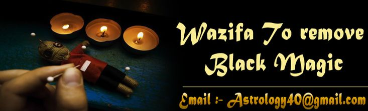 Wajifa to remove Black magic can remove all types of evil things from any person. Some cunning people use to practice evil things and black magic on others to take revenge and to put curses on others.