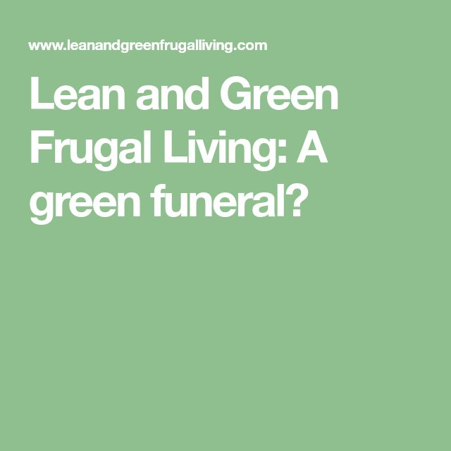 Lean and Green Frugal Living: A green funeral?