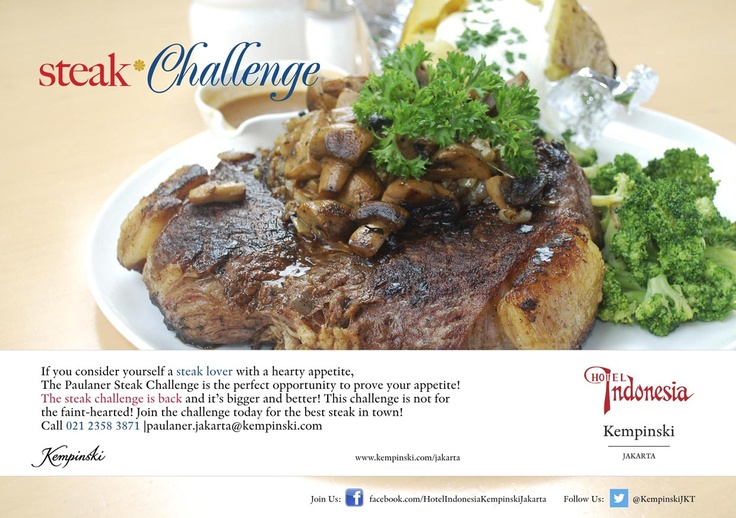 Steak Challenge at Kempinski Brauhaus is BACK! | Finish 900 grams steak and side dishes in under 30 minutes! | call: 021 23583871 or email paulaner.jakarta@kempinski.com