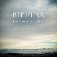Bit Funk - The Long Road Ahead by Bit Funk on SoundCloud