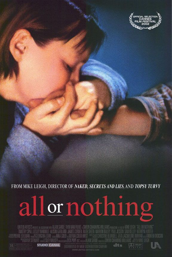 All Or Nothing , starring Timothy Spall, Lesley Manville, Ruth Sheen, Alison Garland. Penny's love for her partner, taxi-driver Phil, has run dry. He is a gentle, philosophical guy, and she works on the checkout at a supermarket... #Drama #Comedy