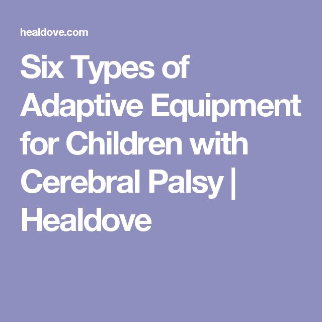 Six Types of Adaptive Equipment for Children with Cerebral Palsy   Healdove