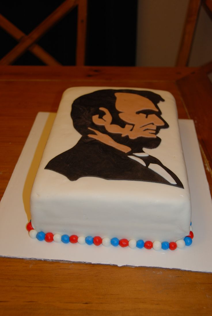 Abraham Lincoln Cake My Cakes And Cupcakes