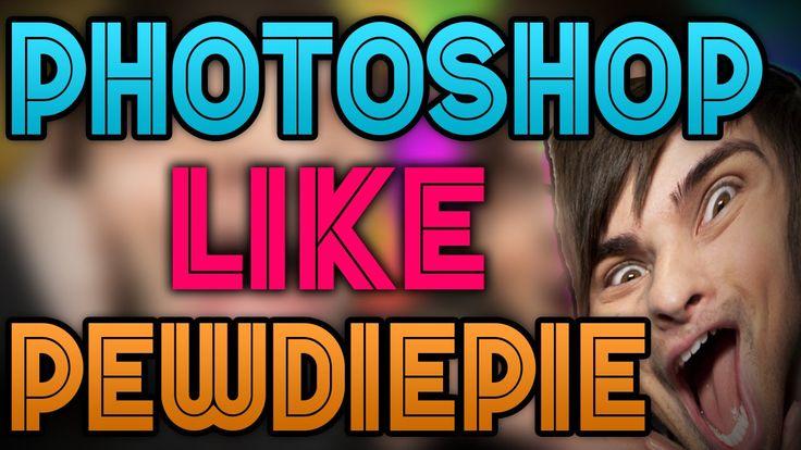 How To Photoshop Like PewDiePie (#2)