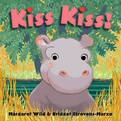 Kiss Kiss! by Margaret Wild: I loved using this book and involving the tots in the actions.