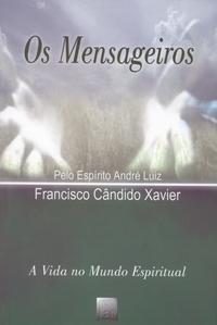 Os Mensageiros   de Francisco Candido Xavier  editora FEB