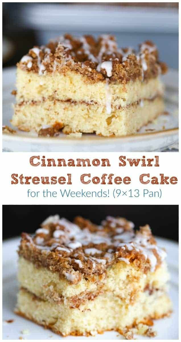 Cinnamon Swirl Streusel Coffee Cake For Weekends 9x13