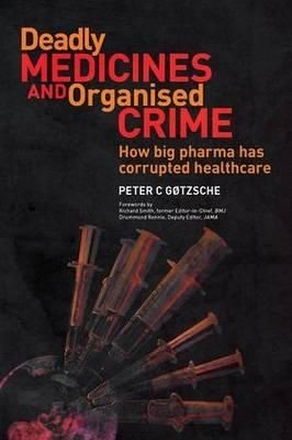 Deadly Medicines and Organised Crime PRESCRIPTION DRUGS ARE THE THIRD LEADING CAUSE OF DEATH AFTER HEART DISEASE AND CANCER. In his latest ground-breaking book, Peter C Gotzsche exposes the pharmaceutical industries and their charade of fraudulent behaviour, both in research and marketing where the morally repugnant disregard for human lives is the norm.