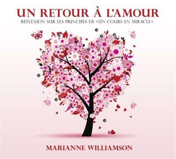 Un retour à l'amour : réflexion sur les principes de «Un cours en miracle» (3 CD) - MARIANNE WILLIAMSON