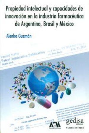 Propiedad intelectual y capacidades de innovación en la industria farmacéutica de Argentina, Brasil y México (PRINT VERSION) http://biblioteca.cepal.org/record=b1252424~S0*spi e Estudia las capacidades de innovación en la industria farmacéutica, de países de América Latina en el contexto de la armonización de las políticas de propiedad intelectual con respecto a los Acuerdos de Propiedad Intelectual Relativos al Comercio (ADPIC).