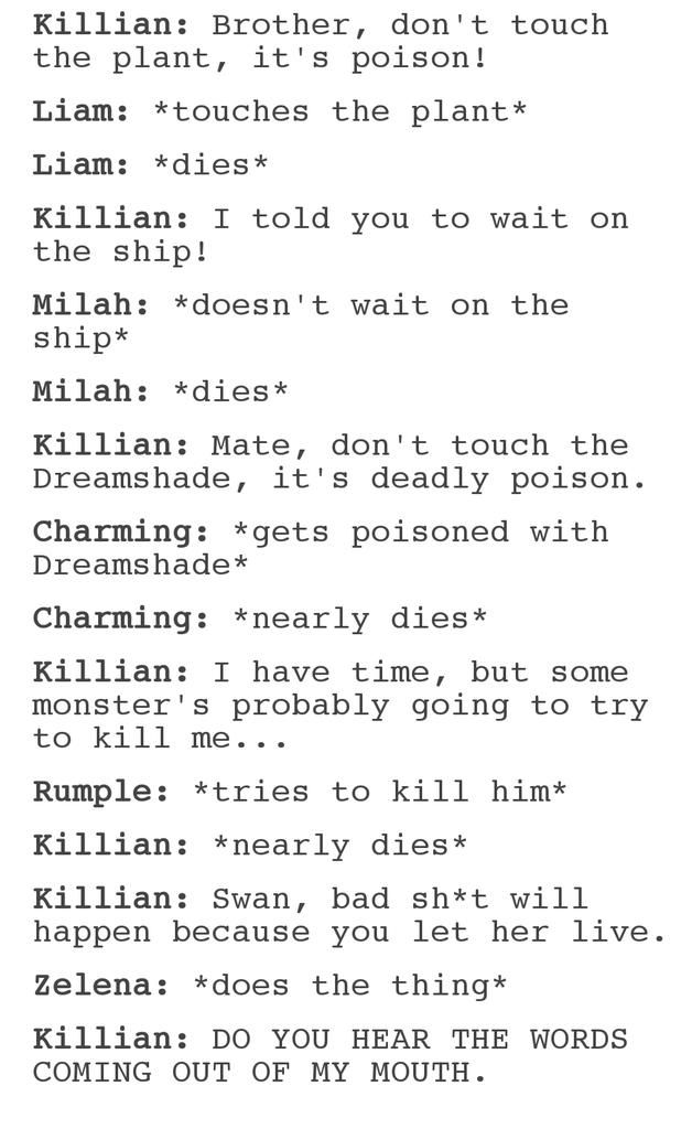 NO ONE LISTENS TO KILLIAN<<<<SERIOUSLY THO. They reaaaaaallly need to start taking his advice! HE KNOWS BEST. LEGIT. HE KNOWS WHATS UP.