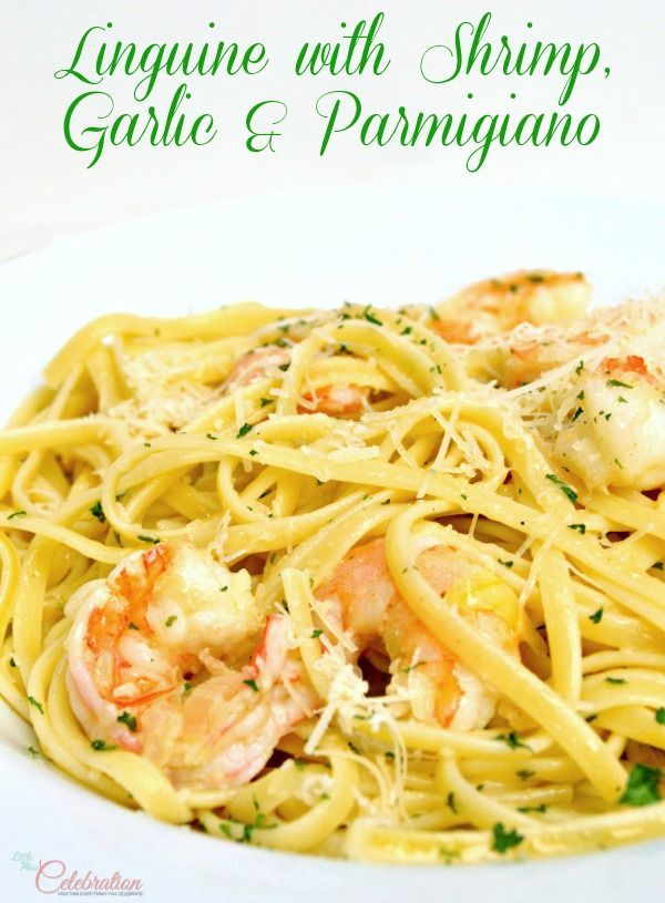 Linguine with Shrimp, Garlic & Parmigiano - a quick, easy and delicious meal for a special occasion or dinner party! At Little Miss Celebration
