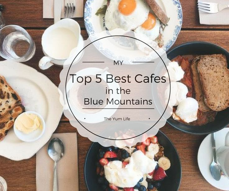 My Top 5 Best Cafes in the Blue Mountains, NSW  http://theyumlife.squarespace.com/reviews/2016/11/6/best-cafes-in-the-blue-mountains-nsw