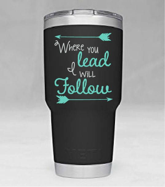 Where You Lead I Will Follow with Arrows Gilmore Girls Theme Song Lyrics Vinyl Yeti Tumbler Cup Decal