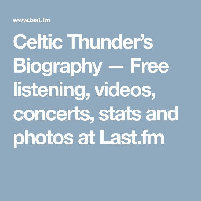 Celtic Thunder's Biography — Free listening, videos, concerts, stats and photos at Last.fm