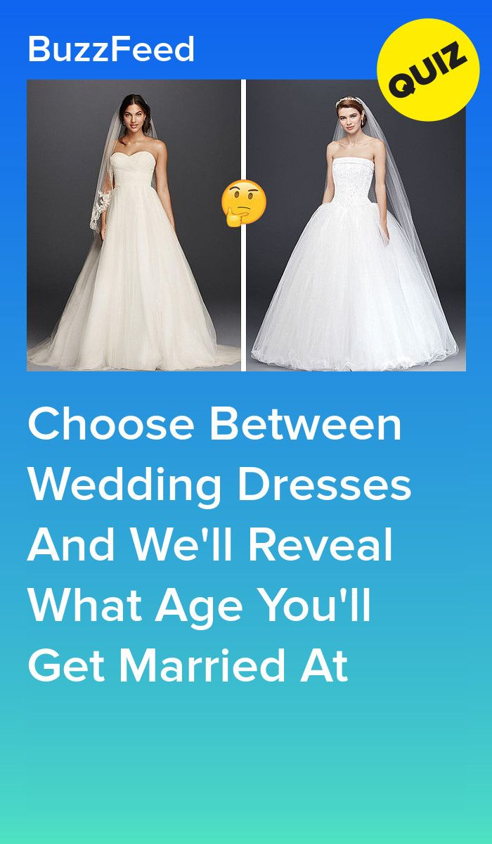 Choose Between Wedding Dresses And We 39 Ll Reveal What Age You 39 Ll Get Married At Wedding Quiz Buzzfeed Princess Quizzes Personality Quizzes Buzzfeed