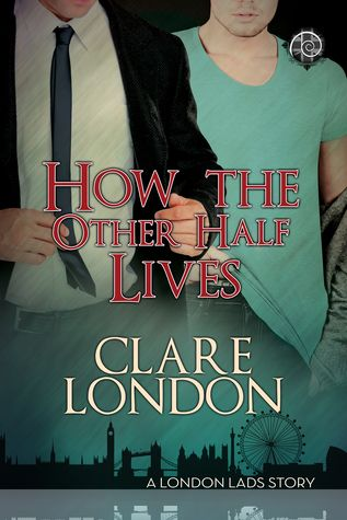 Excerpt: How the Other Half Lives by Clare London