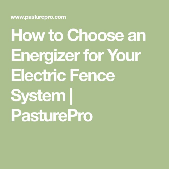 How to Choose an Energizer for Your Electric Fence System | PasturePro