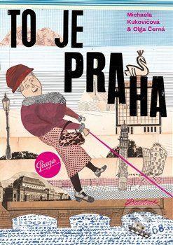 To je Praha (Olga Cerna)