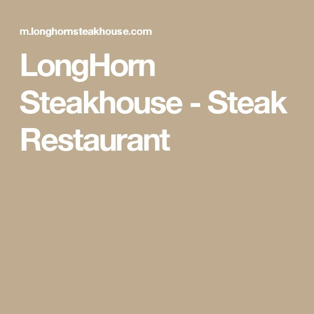 LongHorn Steakhouse - Steak Restaurant