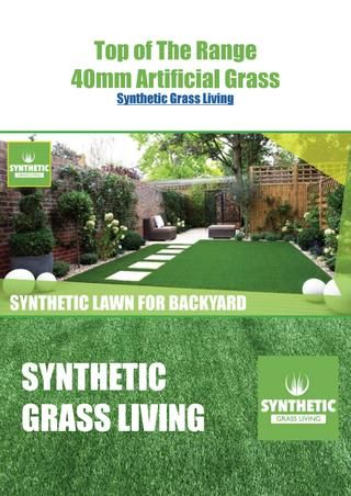 Synthetic Grass Living Our 40mm Artificial Grass are top of the Range Gold class products. Synthetic Grass Living's Fake Grass are manufactured from premium material to create the most realistic natural grass Replica and Softness of the real Grass.