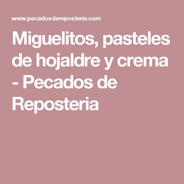 Miguelitos, pasteles de hojaldre y crema - Pecados de Reposteria