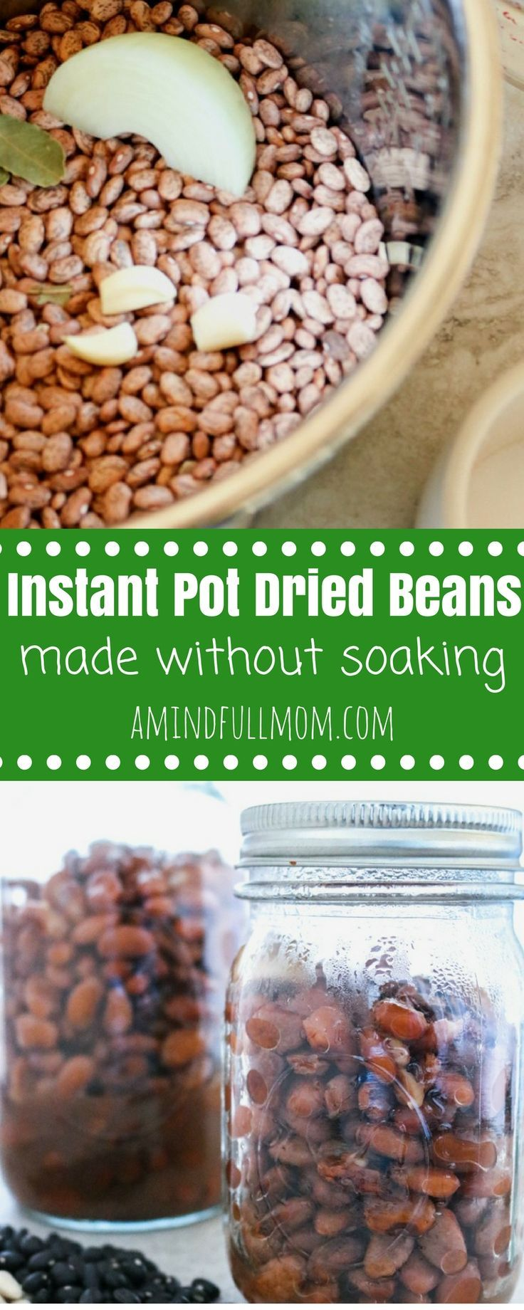 Insant Pot Beans How To Cook Dried Beans With No Soaking Get Canned Bean Texture In Less Tha Cooking Dried Beans Instant Pot Dinner Recipes How To Cook Beans