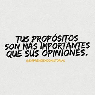 Todos tendrán una opinión respecto a lo que deberías de hacer. Encuentra tu propósito y sé fiel a tus principios.