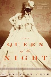The Queen of the Night ebook by Alexander Chee #KoboOpenUp #ReadMore #eBook #Fiction #BestOf2016