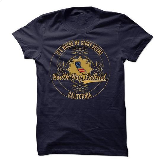 South San Gabriel - California is Where Your Story Begi - #shirt #designer shirts. PURCHASE NOW => https://www.sunfrog.com/States/South-San-Gabriel--California-is-Where-Your-Story-Begins-0603.html?60505