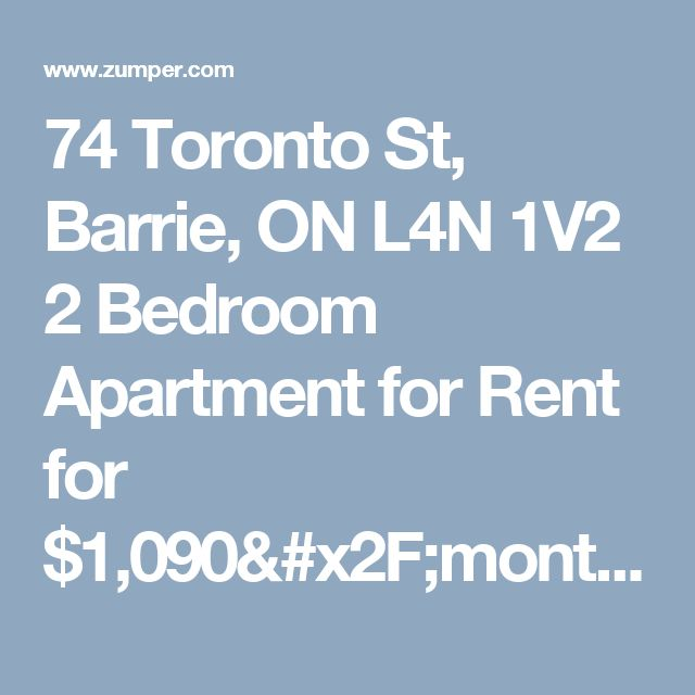 74 Toronto St, Barrie, ON L4N 1V2 2 Bedroom Apartment for Rent for $1,090/month - Zumper