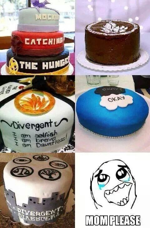 Notice how 3 of them are of Divergent- that's because the entire series is really just about food and cake.