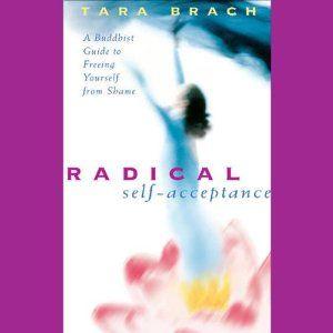 Radical Self-Acceptance | [Tara Brach]