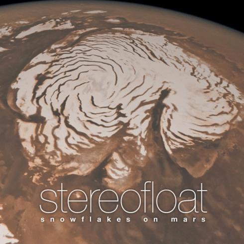 Stereofloat - Snowflakes on Mars