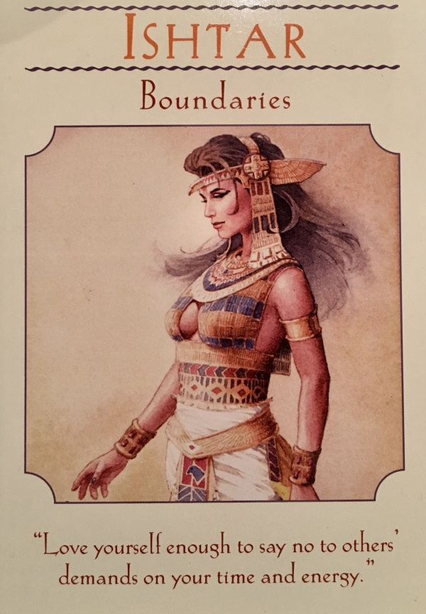"""March 02/2017 Daily Angel Oracle Card: Ishtar ~ Boundaries, from the Goddess Guidance Oracle Card deck, by Doreen Virtue, Ph.D Ishtar ~ Boundaries: """"Love yourself enough to say no to others' demands …"""