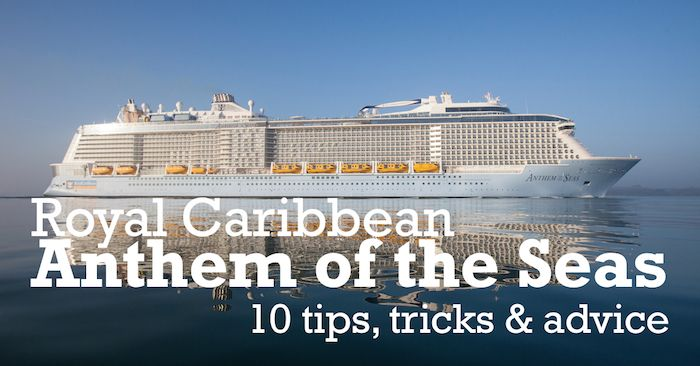 Anthem Of The Seas Tips And Tricks Travel Tips