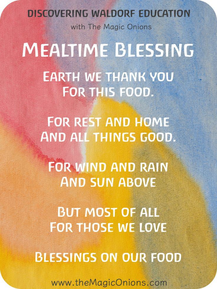 Beautiful Waldorf Meal Blessing Verse for Food - Earth we thank you for this food, for rest and home and all things good
