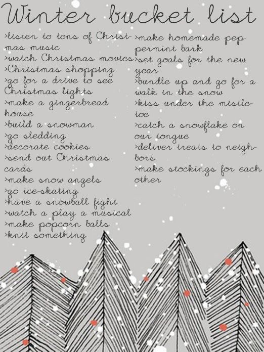 Winter bucket list. These are cute and I'd do most of them