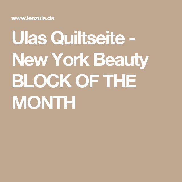 Ulas Quiltseite - New York Beauty BLOCK OF THE MONTH