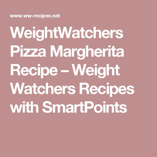 WeightWatchers Pizza Margherita Recipe – Weight Watchers Recipes with SmartPoints