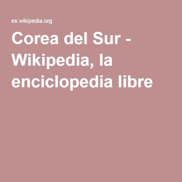 Corea del Sur - Wikipedia, la enciclopedia libre