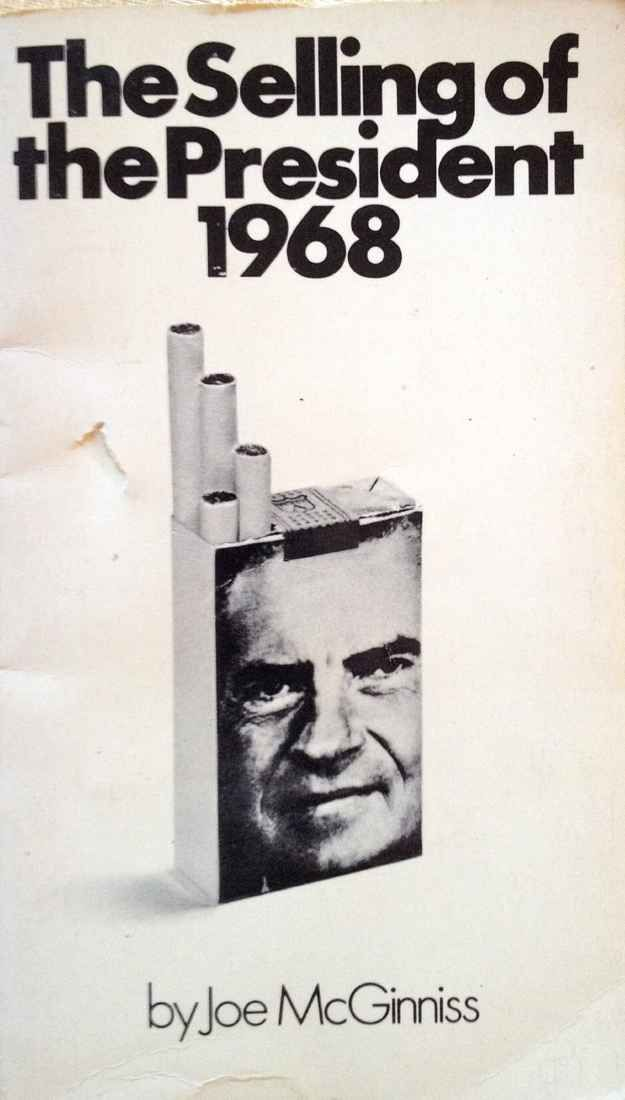 """The Selling of the President 1968 by Joe McGinniss 