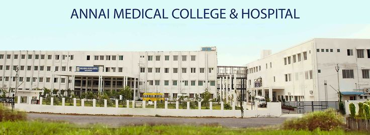 ANNAII MEDICAL COLLEGE MBBS ADMISSIONS 2017 FEES STRUCTURE, NEET ELIGIBILITY CRITERIA, MANAGEMENT AND NRI QUOTA ADMISSION PROCEDURE CALL 8099811116