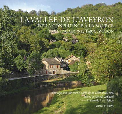 La vallée de l'Aveyron, de la confluence à la source, regards sur un patrimoine #bastides #catharisme #Chris Patten #Gilles Tordjeman #Michel Lombard #moulins #templiers #Villefranche-de-Rouergue #2009 http://www.loubatieres.fr/?p=384