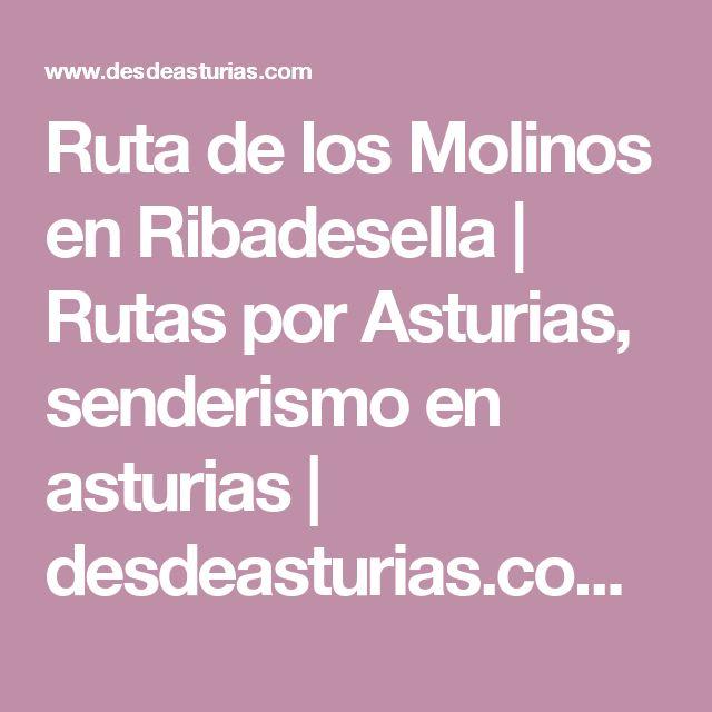 Ruta de los Molinos en Ribadesella | Rutas por Asturias, senderismo en asturias | desdeasturias.com | Rutas por Asturias | desdeasturias.com