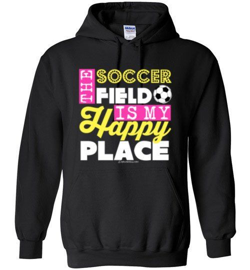Golly Girls: The Soccer Field Is My Happy Place Gildan Heavy Blend Hoodie only at gollygirls.com