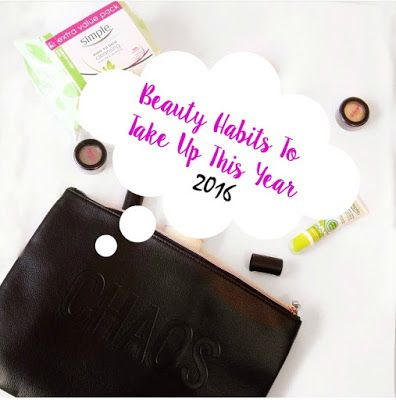 Beauty Habits To Take Up In 2016 | MazRawrs