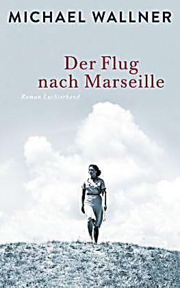 Der Flug nach Marseille, Michael Wallner